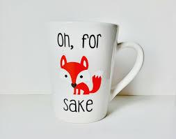 oh for fox sake mug oh for fox sake for fox sake mug