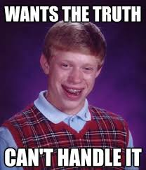 You Can T Handle The Truth Meme - you can t handle the truth image gallery know your meme