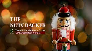 Nutcracker Themed Christmas Decorations by Dec 10 Nutcracker Christmas Holiday Themed Kids Yoga Erica Lee