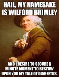 Diabetes Meme Wilford Brimley - wilford brimley diabetes diabeetus pinterest diabetes