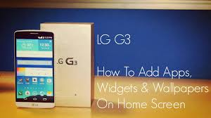 lg g3 how to add apps widgets u0026 wallpapers on home screen youtube