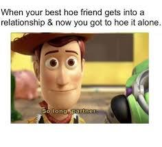 Hoe Memes - hoe it alone so long partner know your meme