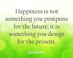 quotes about the future live in the present and find happiness now