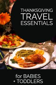 thanksgiving travel essentials for babies toddlers small children