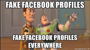 Everywhere Meme Maker - fake facebook profiles fake facebook profiles everywhere x x