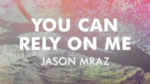 quotes about friends you can rely on jason mraz you can rely on me official audio youtube