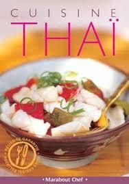 marabout cuisine du monde cuisine thaï marabout editions marabout