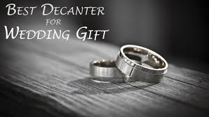 wedding gift amount 2017 what is the best decanter for wedding gift 2017 bestdecanter
