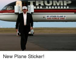 Air Force One Meme - ruivip my other plane is air force one thepatriot messenger new