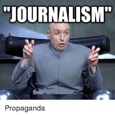 Propaganda Meme - journalism propaganda meme on sizzle