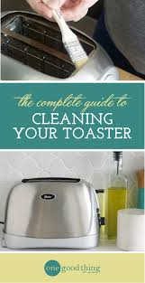 Next Toaster How To Clean Your Toaster So It Looks Brand New One Good Thing