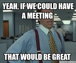 Work Meeting Meme - tips to improve your work meetings