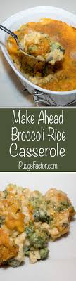 make ahead broccoli rice casserole the pudge factor