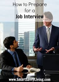 for a job interview tips how to prepare for a job interview