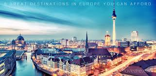 8 great destinations in europe you can afford la vie zine