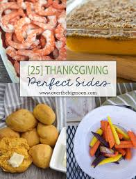 interesting thanksgiving side dishes 25 thanksgiving sides over the big moon