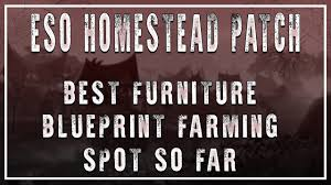 Farm Blueprints Eso The Best Spot To Farm Furniture Blueprints Homestead Patch
