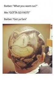 Cus Memes - barber what you want cus me gotta go fast barber got ya fam