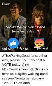 Daryl Dixon Memes - daryl dixon brasil should maggie blame daryl for glenn s death r