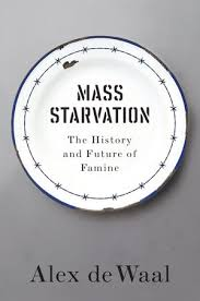 mass starvation the history and future of famine global politics