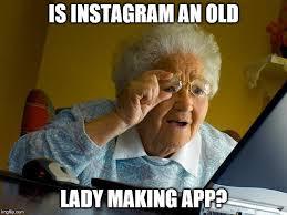 Meme Making App - grandma finds the internet meme imgflip