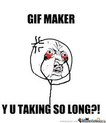 Meme Maker Gif - gif maker by icanhazlifes meme center