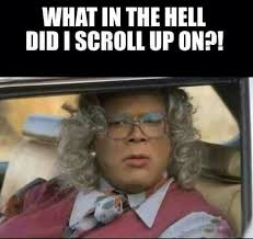 What The Meme - 20 madea memes that are just plain funny sayingimages com