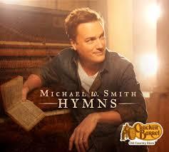 michael w smith hymns news nashville