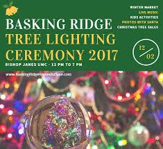 basking ridge tree lighting ceremony 2017 basking ridge homes