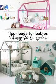 floor beds floor beds for babies things to consider