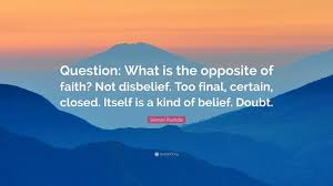 salman rushdie quote u201cquestion what is the opposite of faith