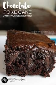 chocolate poke cake recipe moist cakes poke cakes and chocolate