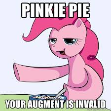 My Little Pony Meme Generator - pinkie pie your augment is invalid my little pony meme generator
