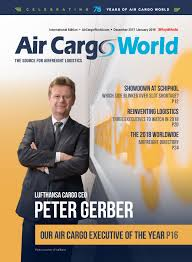 air cargo world the source for airfreight u0026 logistics