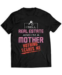 i sell real estate and i u0027m a mother nothing scares me