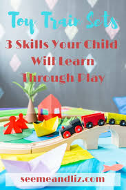 toy train sets for kids 3 skills your child will gain through