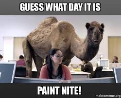 How To Make A Meme In Paint - guess what day it is paint nite hump day camel make a meme