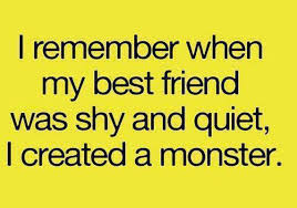Funny Best Friends Memes - created a monster best friend meme