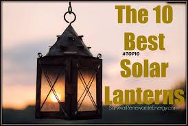 solar led lights for homes the 10 best solar lanterns for camping u0026 home sre