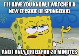 Tough Spongebob Meme - new spongebob quality tough spongebob i only cried for 20