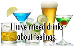 i mixed drinks about feelings