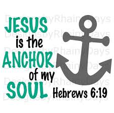 5x7 Love Anchors The Soul - buy 3 get 1 free jesus is the anchor of my soul hebrews 6 19 svg