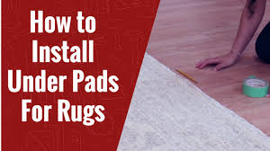 Underpad For Area Rugs How To Install Under Pads For Rugs Rugs Carpets Youtube