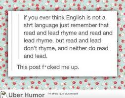 It S Messed Up Funny - english is very messed up but so are most other languages funny