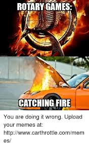 rotary games catching fire you are doing it wrong upload your memes