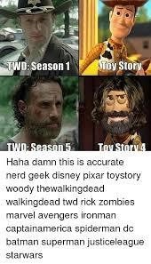 Walking Dead Memes Season 5 - twd season 1 twd season 5 toy story toy story 4 haha damn this is