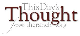 this day s thought from the ranch this week s sermon the ranch