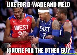 Melo Memes - like for d wade and melo ignore for the other guy make a meme