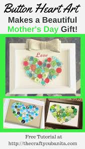 mothers day ideas 2017 these button hearts make lovely mother u0027s day gifts learn how on