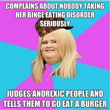 Eating Disorder Meme - complains about nobody taking her binge eating disorder seriously